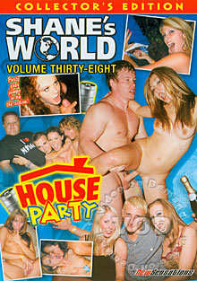 Shane's World Volume Thirty-Eight: House Party