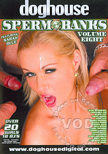 Sperm Banks Volume Eight; Stars: Liza Harper, Roxy Jezel, Amy, Dillon, Kayla Marie, Sarah Blue, Talon, Daria Glower, Laura Lion, Cameron James, Black Cat, Missy Monroe, Jessica Sweet, Leah Luv, George Uhl, Seth Dickens, Christina Lee, Rita Stone, Tereza Jolie, Nicky Angel, Nadia Nolimits, Leana Bacci