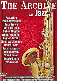 The Archive Vol 3: Jazz - Stars: Lionel Hampton, Fats Waller, Bessie Smith, Stan Keaton, Cab Calloway, Sarah Vaughan, Count Basie, Dinah Washington, Big Joe Turner, Duke Ellignton, Nat King Cole, Ruth Brown, Louis Armstrong