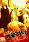 Video: Girls Were Made For Loving #3